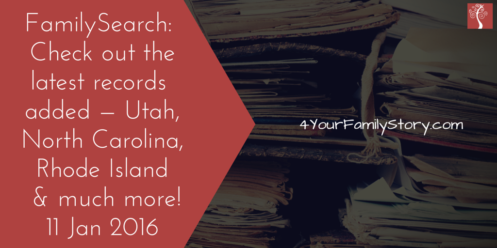Latest Records Added to FamilySearch: Utah, North Carolina, & more! via 4YourFamilyStory.com. #genealogy #familyhistory #collections