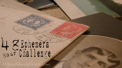 CHanges to the 48 Hour Ephemera Challenge via 4YourFamilyStory.com