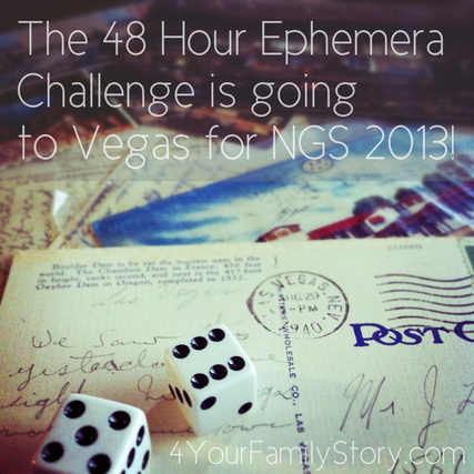 The 48 Hour Ephemera Challenge is going to #NGS2013 in Vegas, Baby! via 4YourFamilyHistory.com