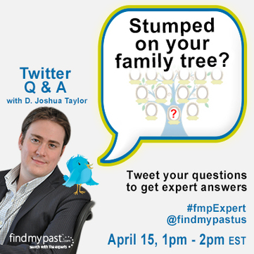 Twitter Q&A with D. Joshua Taylor, 15 April 2013 via 4YourFamilyStory.com