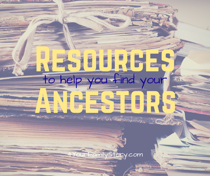 Resources to help you find your ancestors via 4YourFamilyStory.com. #genealogy #resources #tips