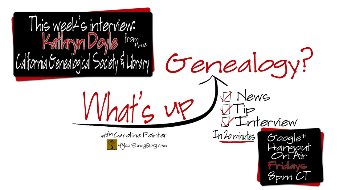 What's Up Genealogy? Show with Kathryn Doyle, Episode 7 via 4YourFamilyStory.com.